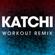Katchi (Workout Remix) - Power Music Workout