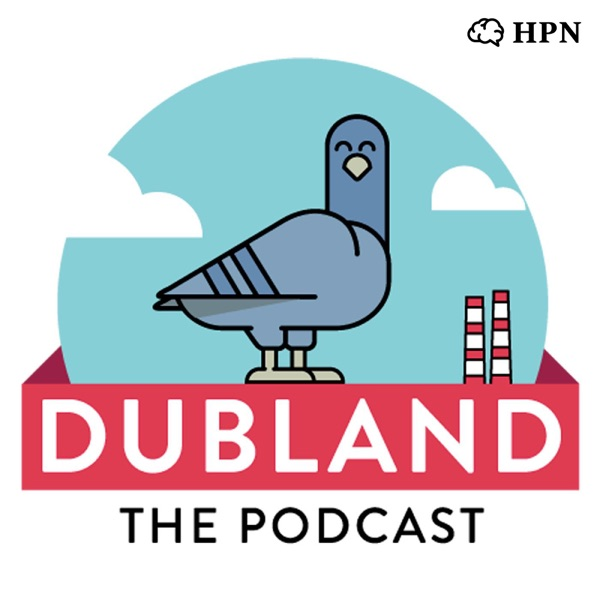 112: Dubland Live at Dublin Podcast Festival 2018