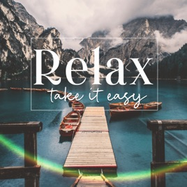 ‎Relax: Take It Easy - Chill Time, Total Comfort, Deep Sleep, Positive  Meditation, Yoga & Pilates, Spa Music by Mindfulness Meditation Music Spa