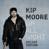 Kip Moore - Up All Night Deluxe Edition Album