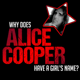 Why Does Alice Cooper Have a Girl's Name? (Original Recording) audiobook