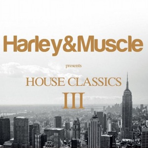 House Classics III (Presented by Harley&muscle)