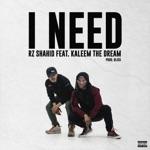 Rz Shahid - I Need (feat. Kaleem the Dream)
