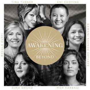 Awakening Beyond – Tina Turner, Regula Curti & Sawani Shende – Sathaye