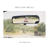 Million Miles - Just Dumb Luck
