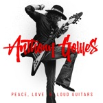 Anthony Gomes - Peace, Love & Loud Guitars