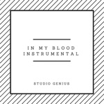 In My Blood Instrumental (Originally by Shawn Mendes) - Single