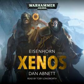 Xenos: Warhammer 40,000: Eisenhorn, Book 1 (Unabridged) audiobook