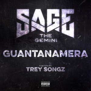 Sage the Gemini - Guantanamera feat. Trey Songz