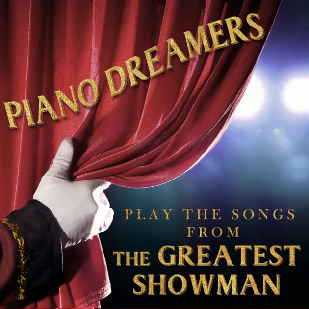 Piano Dreamers Perform The Songs From The Greatest Showman