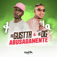 MC Gustta & Mc dg - Abusadamente artwork
