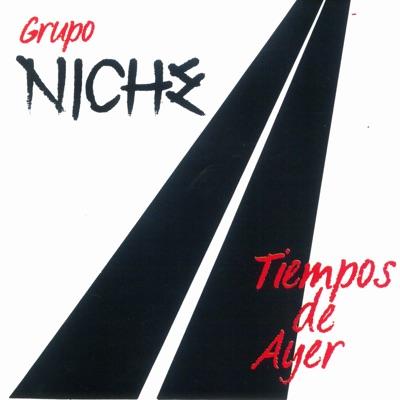 Tiempos de Ayer - Grupo Niche