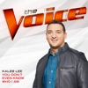 Kaleb Lee - You Dont Even Know Who I Am The Voice Performance  Single Album