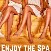 Enjoy the Spa: Beauty Treatment Music, Massage Salon, Well Being, Health, Ayurveda, Meditation Music