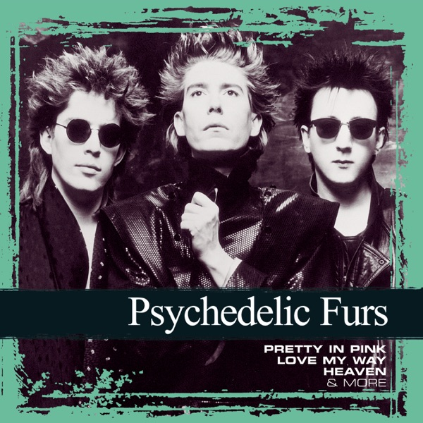 Collections: The Psychedelic Furs