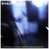 Broken By Rock - Picking Up the Pieces