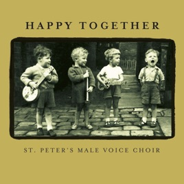 Happy Together by St  Peter's Male Voice Choir