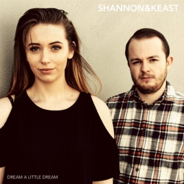 ‎Dream a Little Dream by Shannon & Keast