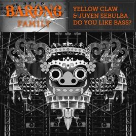 Do you like bass single by yellow claw juyen sebulba on apple music do you like bass single yellow claw stopboris Gallery