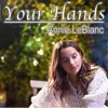 Annie LeBlanc - Your Hands artwork