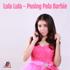 Download Lula Lula - Pusing Pala Barbie