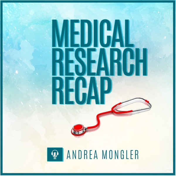 Medical Research Recap