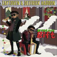 Zaytoven & Deitrick Haddon - Greatest Gift - EP artwork