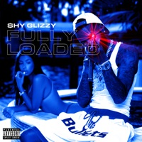 Fully Loaded - Shy Glizzy