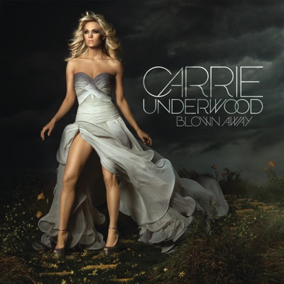 Blown Away (Deluxe Edition) - Carrie Underwood