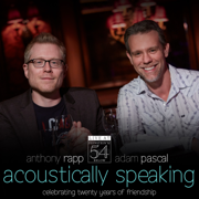 Acoustically Speaking (Live at Feinstein's / 54 Below) - Adam Pascal & Anthony Rapp - Adam Pascal & Anthony Rapp
