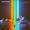 Believer (Kaskade Remix) - Single, Imagine Dragons