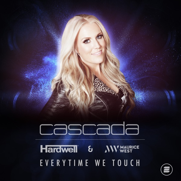 Everytime We Touch (Hardwell & Maurice West Remix) - Single