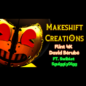 [Download] Makeshift Creations (feat. Swiblet & Squiggly Digg) MP3