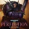 Nick Kyme - Perfection: Warhammer 40,000 (Unabridged) artwork