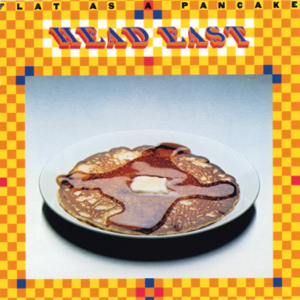 Head East - Flat As a Pancake