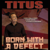 Born With a Defect - Christopher Titus