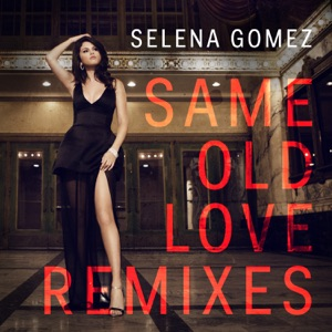 Same Old Love (Remixes) - EP Mp3 Download