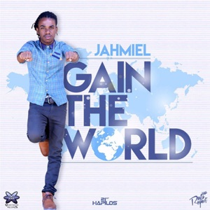 Jahmiel - Gain the World