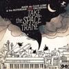 Mark de Clive-Lowe & The Rotterdam Jazz Orchestra - Take the Space Trane Album