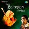Mein Bairagan Ho Gayi