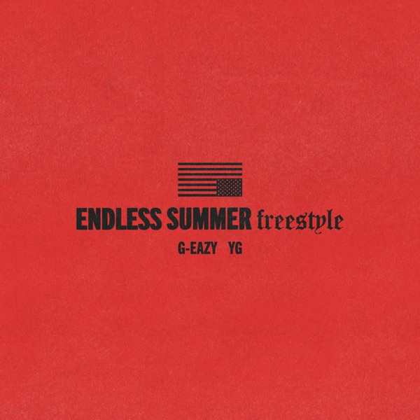 Endless Summer Freestyle (feat. YG) - G-Eazy song image