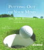 Bob Rotella - Putting Out of Your Mind (Abridged)  artwork