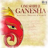 Om Shree Ganesha: Mantras, Bhajans, & Aartis