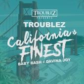 Troublez, Baby Bash, Davina Joy - California's Finest