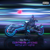 Conversations with my Wife - Jon Bellion