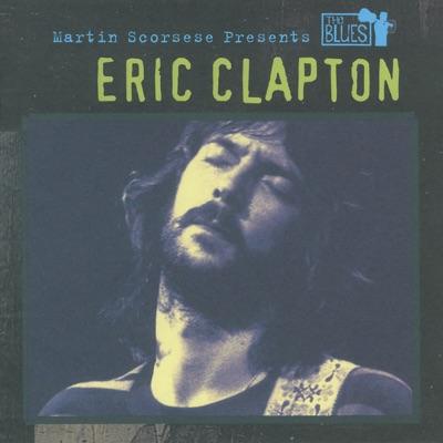 Martin Scorsese Presents the Blues: Eric Clapton - Eric Clapton
