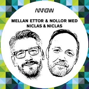 Mellan Ettor & Nollor med Niclas & Niclas