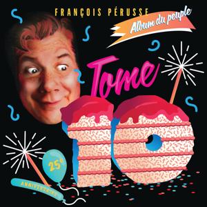 François Pérusse - L'Album du peuple - Tome 10