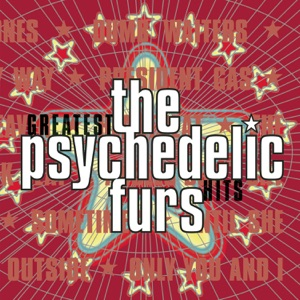 The Psychedelic Furs - Love My Way
