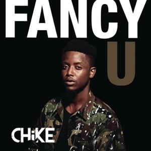 Chike - Fancy U